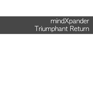 mindXpander-TriumphantReturn_300px
